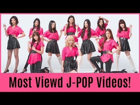 The Top 50 Most Viewed J-POP Videos!