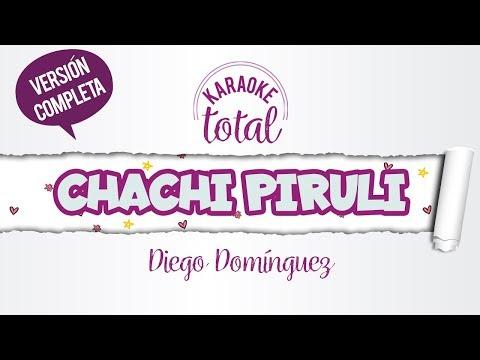 Chachi Piruli - Diego Domínguez - Karaoke Completo Con Letra
