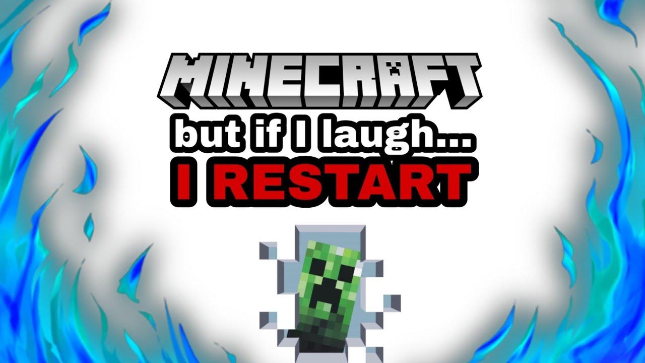 MINECRAFT BUT IF I LAUGH, I RESTART