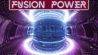 Fusion Power - The Latest Breakthroughs