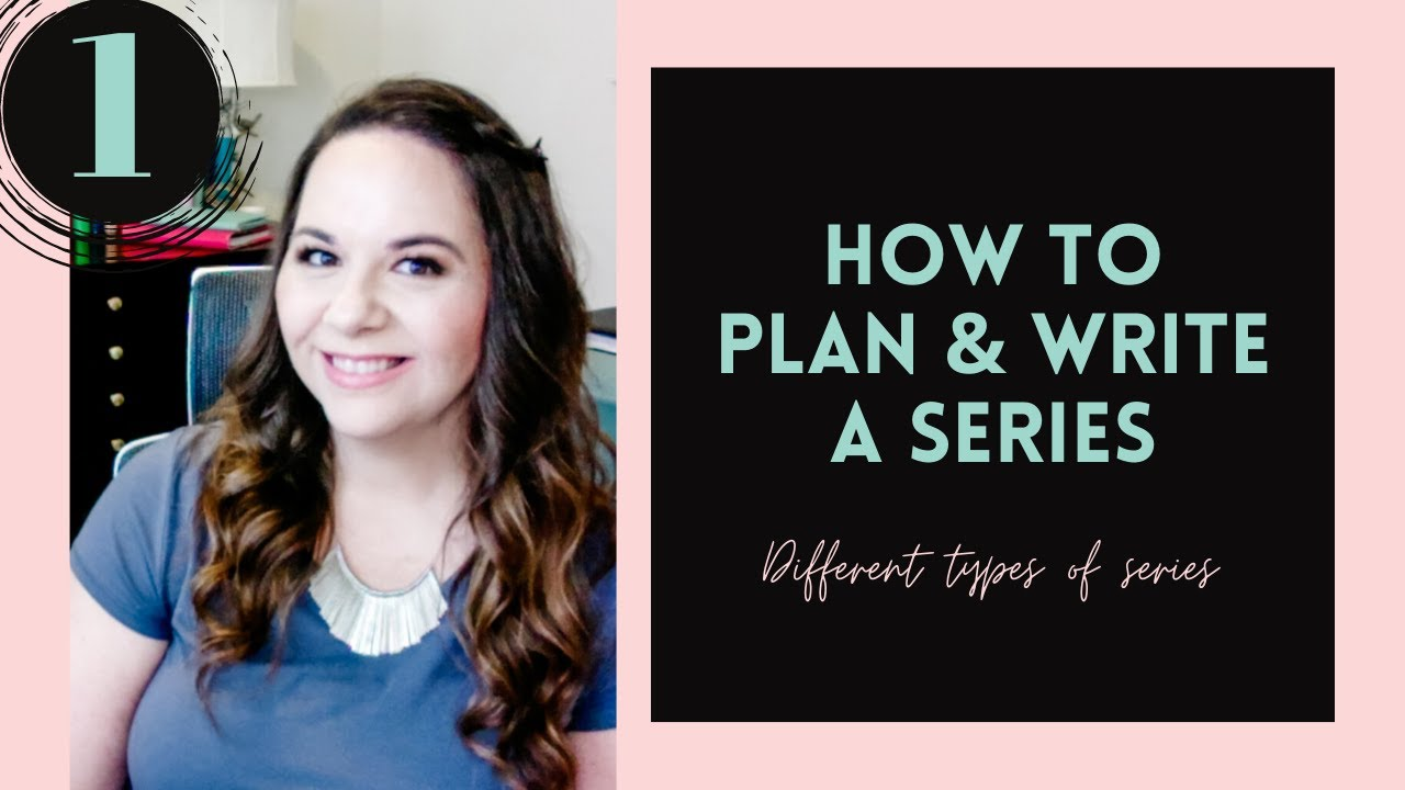 How To Plan And Write A Series \\ Video #1: Different Types of Series