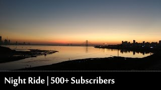 Night Ride To Bandra | 500+ Subscribers | General Talk