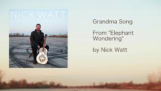 Grandma Song by Nick Watt