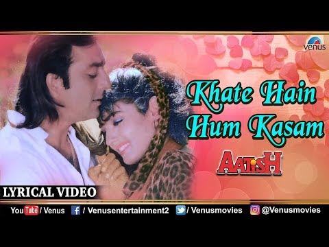 Khate Hain Hum Kasam - LYRICAL VIDEO | Kumar Sanu & Alka Yagnik | Aatish | 90's Best Romantic Song