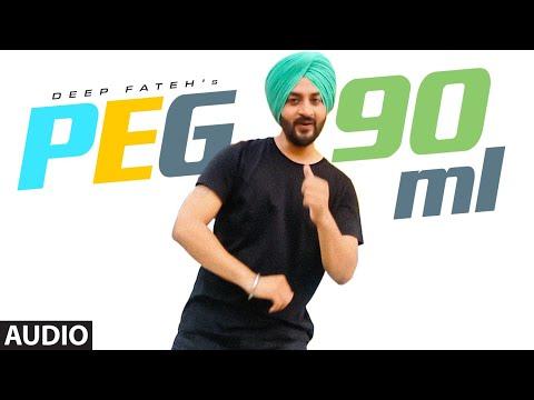 Peg 90 Ml Full Audio Song Deep Fateh  Mista Baaz  Latest Punjabi Songs 2020