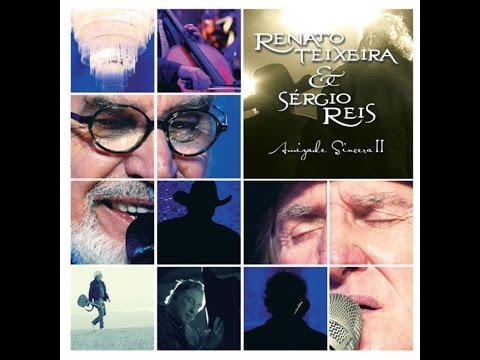 Renato Teixeira e Sérgio Reis - Amizade Sincera II [CD Completo]