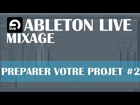 Ableton Live: Mixage #2 Préparer votre projet
