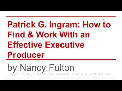 Patrick G. Ingram: Working with an  Effective Executive Producer for Funding, Casting & Production