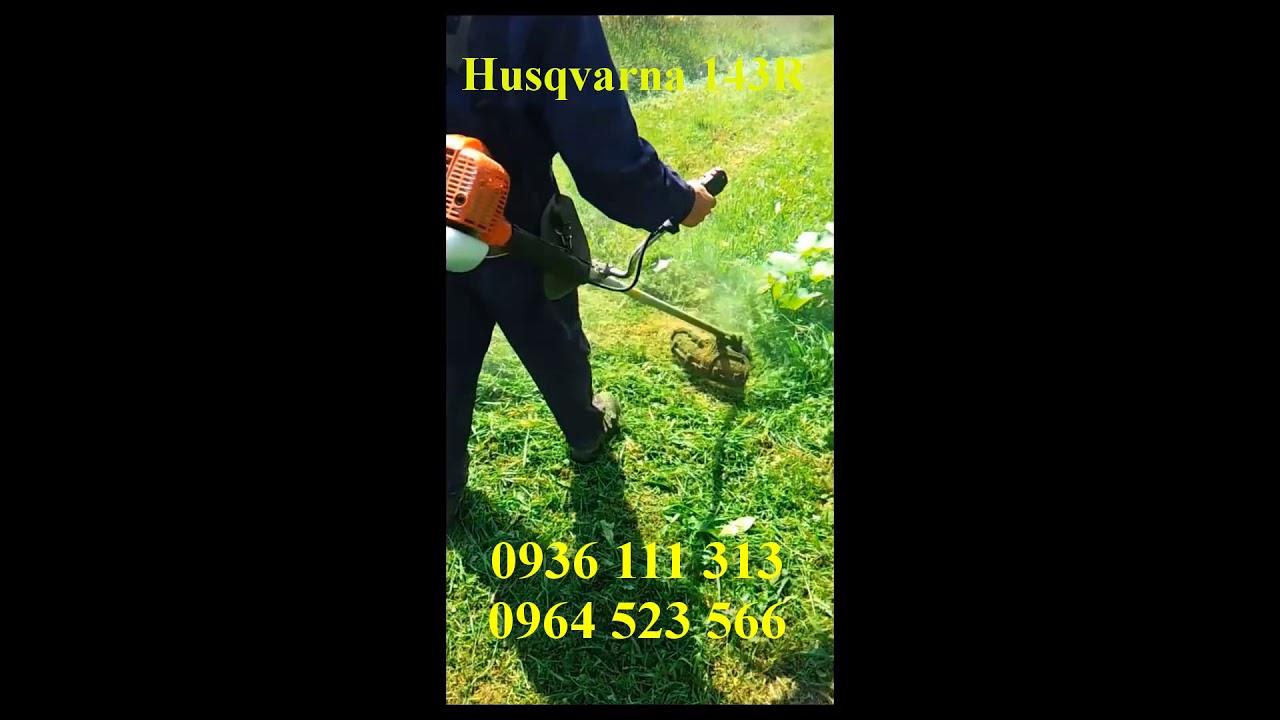 Husqvarna 143R Máy Cắt Cỏ Siêu Khỏe Thụy Điển LH 0936111313 - YouTube