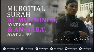 Download Video Murottal: Surah Al-Mukminun, Ayat 84-98 & An-Naba', Ayat 31-40 - Mashudi Malik Bin Maliki MP3 3GP MP4
