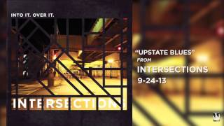 """Into It. Over It. """"Upstate Blues"""""""