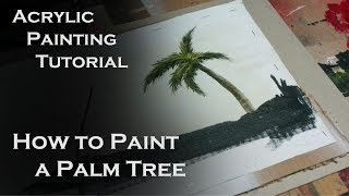 Acrylic Painting Tutorial | How To Paint A Palm Tree