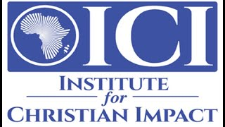 Institute for Christian Impact (ICI) in Perspective