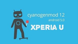 Xperia U Cyanogenmod 12 Lollipop