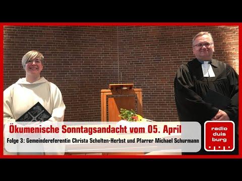 Ökumenische Sonntagsandacht aus Duisburg vom 05. April