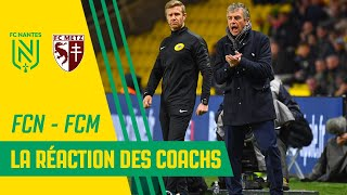 VIDEO: FC Nantes - FC Metz : la réaction des coachs