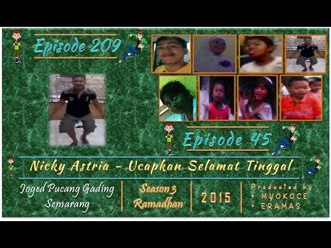 Free Download Jpgs | Season 3 | Eps 209-45 | Nicky Astria - Ucapkan Selamat Tinggal Mp3 dan Mp4
