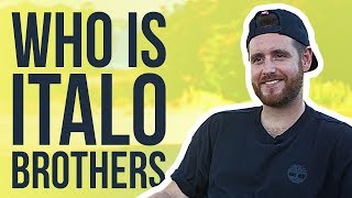 Who is... ItaloBrothers