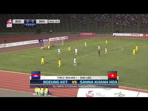 TMCC 2017 Round 1 (2nd Leg) Match Highlights - Boeung Ket FC vs Sanna Khanh Hoa BVN FC