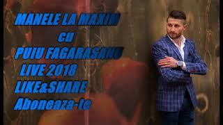 MANELE LA MAXIM - PUIU FAGARASANU 2018