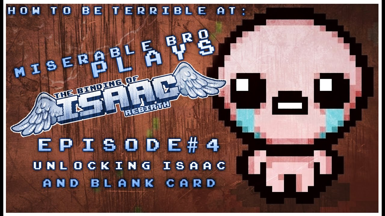 How to be Terrible at: The Binding of Isaac Afterbirth ...