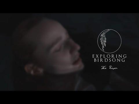Exploring Birdsong - The River (Official Video) Mp3