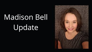 Madison Bell Update