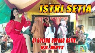 Download ISTRI SETIA KOPLO MANTUL || DI GOYANG V3_MPIT || LIVE PAMULIHAN SITURAJA