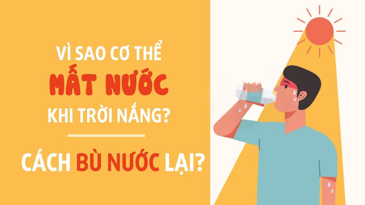 Vì sao cơ thể mất nước khi trời nắng? Cách bù nước lại?| BS Trịnh Ngọc Duy, BV Vinmec Times City