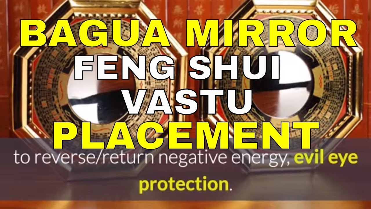 Bad Feng Shui Mirror Placement How To Place Bagua Pakua Mirror For Vastu Feng Shui For Positive Energy