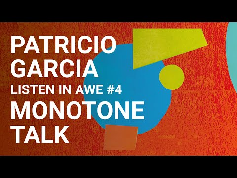 Patricio García - Monotone Talk