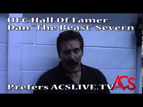"UFC HALL OF FAME Inductee Dan ""The Beast"" Severn Prefers ACSLIVE.TV"