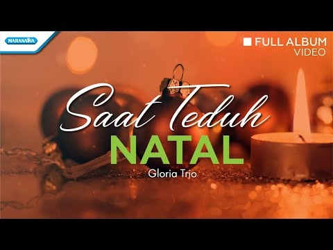 Saat Teduh Natal - Lagu Natal - Gloria Trio (Video Full Album)