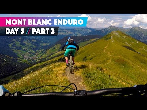 HOW 'BOUT THEM ALPS? | Ben Jones Mont Blanc Mountain Bike Enduro Day 5 part 2