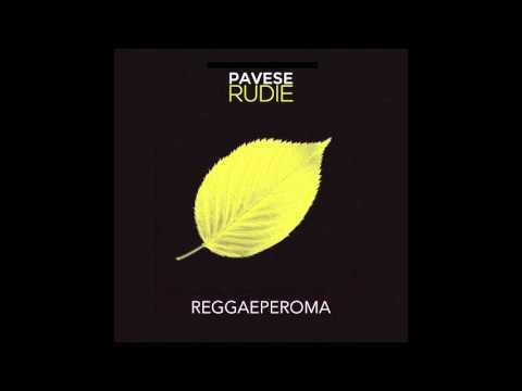 PAVESE RUDIE | Reggaeperoma