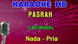 Download lagu PASRAH [LEO WALDY] KARAOKE NADA COWOK/PRIA | LIRIK, HD