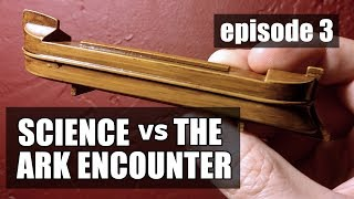 Science vs The Ark Encounter: Episode 3