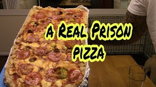 PRISON PIZZA the REAL WAY
