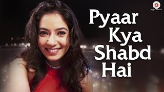 Pyaar Kya Shabd Hai   Official Music Video | Vansh Qamra & Ghazal Thakur | Parry G
