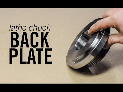 Making A Lathe Chuck Back Plate