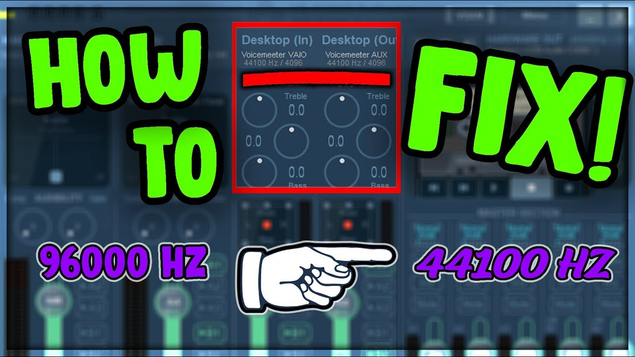 ⚫ Voicemeeter banana WRONG SAMPLE RATE (HZ) SHOWING - FIX! 2019 Working ✔️