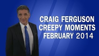 Craig Ferguson - Creepy Moments - February 2014 HQ