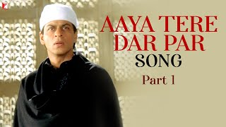 Aaya Tere Dar Par - Song - Part 1 - Veer-Zaara