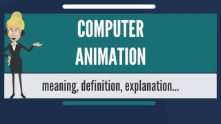 What is COMPUTER ANIMATION? What does COMPUTER ANIMATION mean? COMPUTER ANIMATION meaning