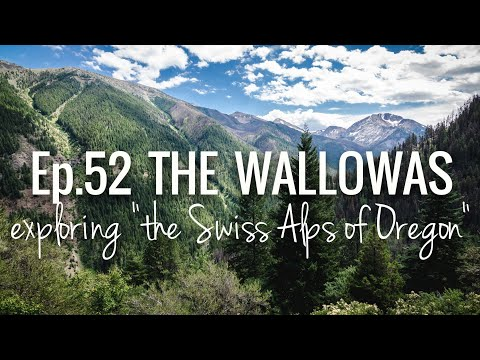 [RV Life & Travel] Ep. 52 Exploring the Wallowas: The Swiss Alps of Oregon || Hiking, Views, Lakes