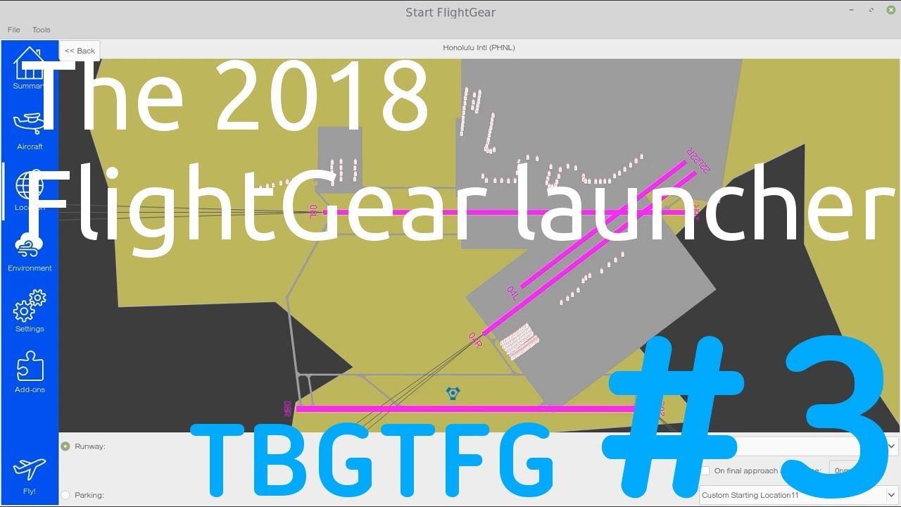The 2018 FlightGear Launcher: The beginner's guide to FlightGear #3