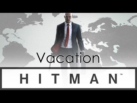 HITMAN - Vacation (#7)