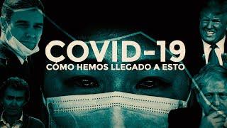 Covid-19: el virus que arrasó con todo