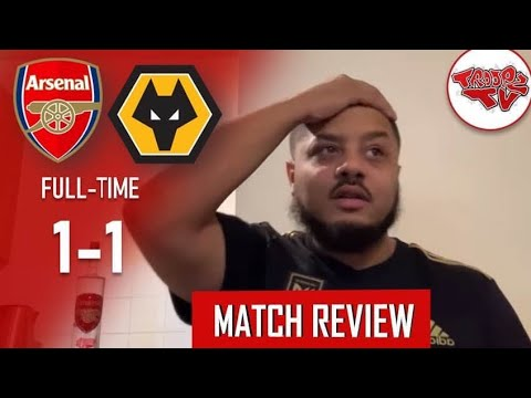 Arsenal 1-1 Wolves | Match Review | ITS TIME TO GO!! EMERY OUT!!
