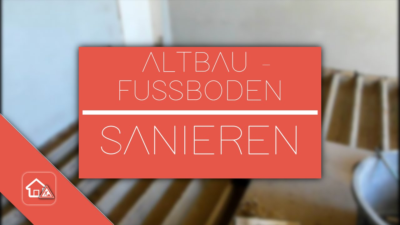 altbau fu boden sanieren heimwerker spezial part 1 3 youtube. Black Bedroom Furniture Sets. Home Design Ideas